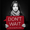 Substance use prevention film, 'DON'T WAIT'